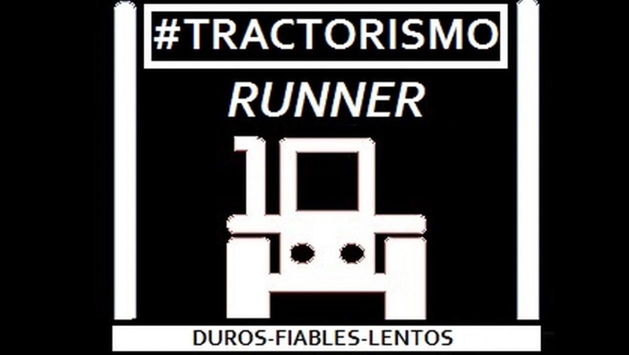 TRACTORISMO RUNNER.Duros-Lentos-Fiables